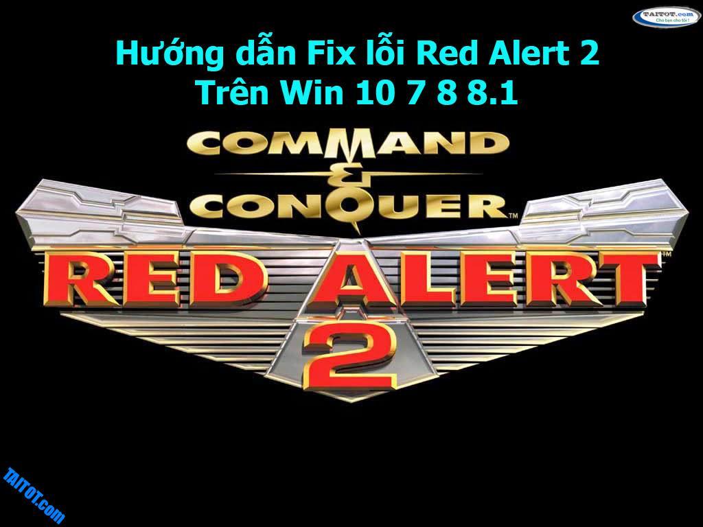Hướng dẫn Fix lỗiRed Alert 2 trên Win 10 7 8 8.1