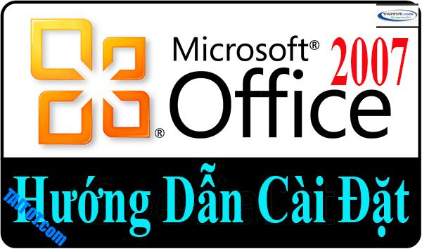 Hướng dẫn cài đặt Office 2007 bằng hình ảnh