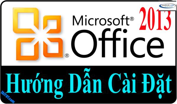 Hướng dẫn cài đặt Office 2013 bằng hình ảnh