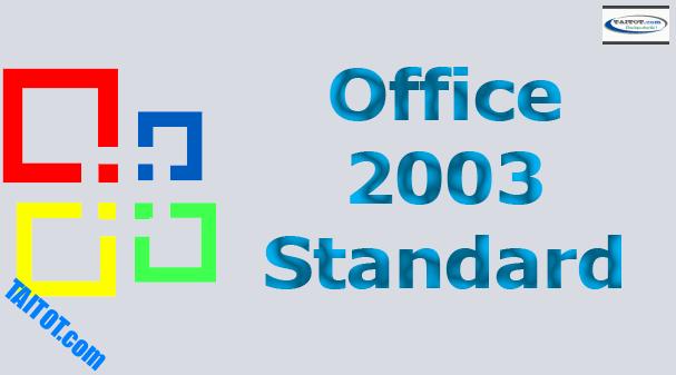 download link tải Office 2003 Standard full