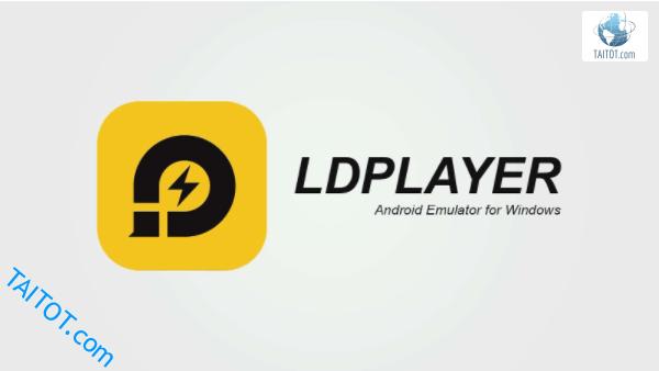 LDPlayer Mới Nhất 2019 - Giả Lập Android Siêu Nhẹ Cho Máy Yếu